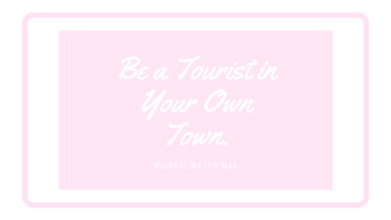 Be a Tourist in Your OwnTown.