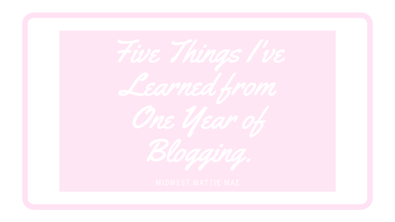 Five Things I've Learned from One Year of Blogging.