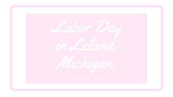 Labor Day in Leland,Michigan.
