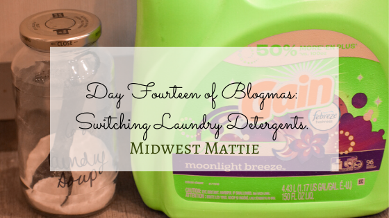 Day Fourteen of Blogmas: Switching Laundry Detergents.