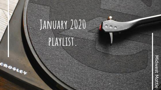 January 2020 Playlist.