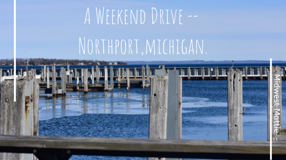 A Weekend Drive — Northport,Michigan.