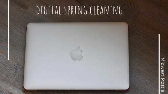 Digital Spring Cleaning.
